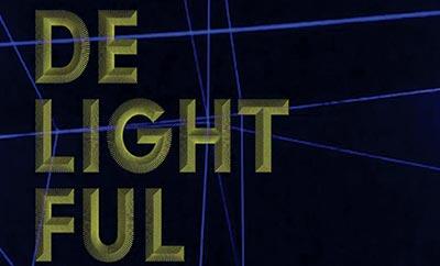 DeLightFuL: skats uz mūsdienu pasaul
